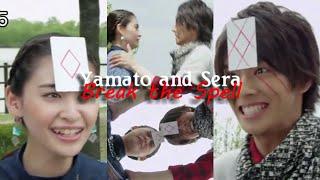 Yamato/Sera- Break the Spell