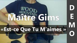 Maître Gims - Est-ce Que Tu M'aimes - DEMO Guitare