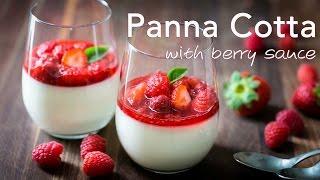 Dessert: Panna Cotta with Berry Topping - Natashas Kitchen