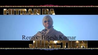 Mitran Da Junction | Sardaarji 2 | Diljit Dosanjh | Remix