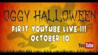 TEASER   OGGY HALLOWEEN   FIRST YOUTUBE LIVE!!!   OCTOBER 30