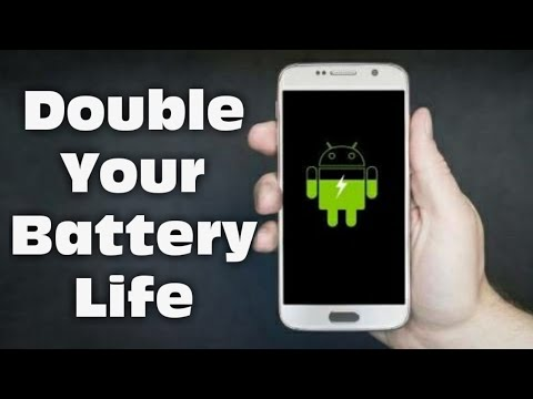 How to Double Your Phone Battery Life 2018 100% Working