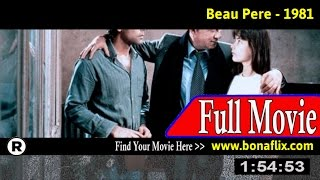 Watch: Beau Pere (1981) Full Movie Online