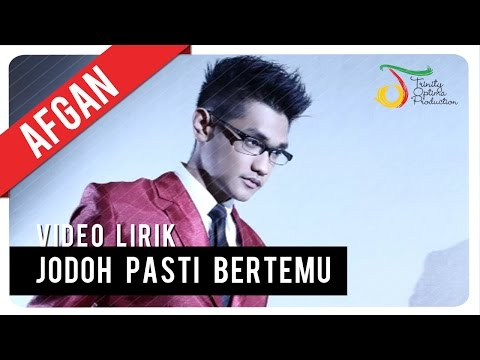 Afgan -  Jodoh Pasti Bertemu | Video Lirik Mp3