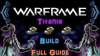 [TSG] Warframe - Titania Build - Full Guide + All Builds! [3 Forma] | N00blShowtek
