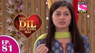 Yeh Dil Sun Raha Hai - यह दिल सुन रहा है - Episode 81 - 27th January 2015