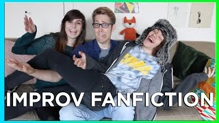 IMPROV FANFICTION with Karimabridged & doddleoddle | Evan Edinger