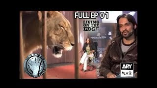 LIVING ON THE EDGE | 'Full Episode 01' | ARY Musik
