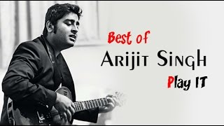 Arijit singh songs  || all time hits || 2016