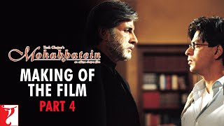 Making Of The Film - Part 4 | Mohabbatein | Amitabh Bachchan | Shah Rukh Khan | Aishwarya Rai