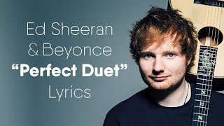 Ed Sheeran  Perfect Duet Lyrics  Lyric Video Ft Beyonc