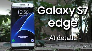 Análisis Samsung Galaxy S7 Edge | En profundidad