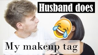 Husband Does My Makeup Tag - Ollie + Tay