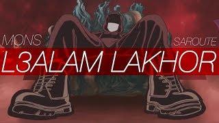 MONS - L3alam lakhor #Saroute