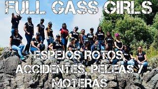 FULL GASS GIRLS: ACCIDENTES, ESPEJOS ROTOS Y MOTERAS#FULLGASS