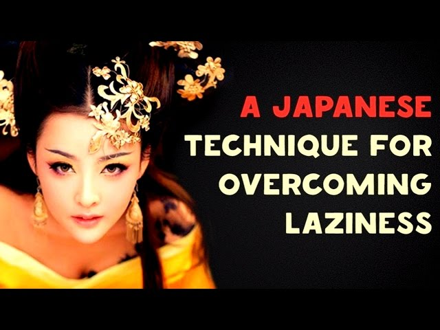 A Japanese Technique to Overcome Laziness