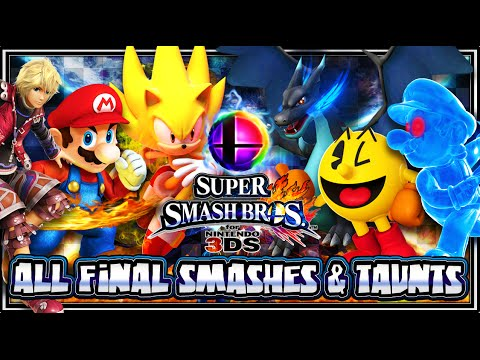 Super Smash Bros 3DS 1080p ALL FINAL SMASHES & TAUNTS 51 Total
