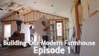 Building Our Modern Farmhouse - Episode 1 | David Lopez