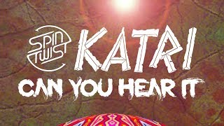 Katri - Can You Hear It (Official Audio)