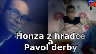 Honza z hradce a Pavol derby -  Ajso coro terno cavoro