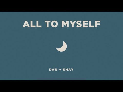 Download Dan + Shay - All To Myself (Icon Video) free