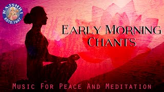 Peaceful Early Morning Chants With Lyrics | Music For Peace And Meditation