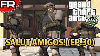 [FR] Grand Theft Auto 5 (PS4) | Let's Play - Gameplay - Walkthrough Francais #30 | SALUT AMIGOS!
