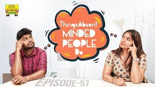 Things Absent Minded People Do || Episode #57