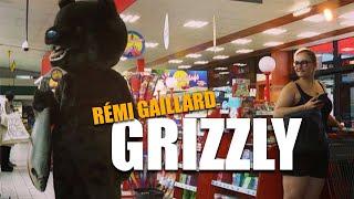 GRIZZLY (REMI GAILLARD)