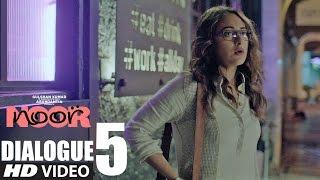 Noor || #YouHaveNoseForNews || Dialogue Promo 5  || Sonakshi Sinha