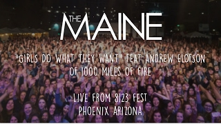 The Maine - Girls Do What They Want Feat. Andrew Elofson (Live From 8123 Fest)