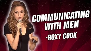 Roxy Cook: Communicating With Men (Stand-Up Comedy)
