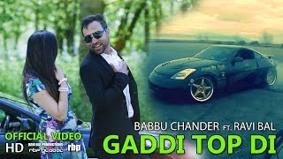 GADDI TOP DI - Babbu Chander ft Ravi Bal | OFFICIAL VIDEO (RBP Global)
