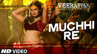 Muchhi Re Video Song | VEERAPPAN | Sandeep Bharadwaj | Jeet Gannguli | T-Series