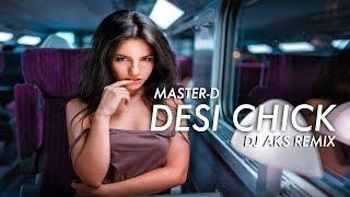 images Master D Desi Chick DJ AKS EDM Remix OFFICIAL FULL HD