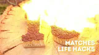10 matches life hacks we mist know.