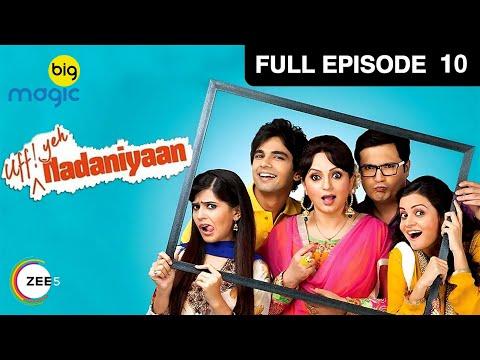 Uff Yeh ! Nadaniyan Ep 10 : 15th August Full Episode