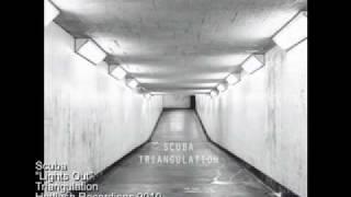Scuba - Lights Out - Triangulation