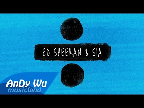 ED SHEERAN & SIA - Shape of You  The Greatest  Cheap Thrills  by AnDyWuMUSICLAND