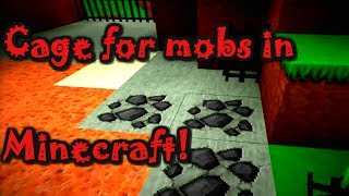 Cage for mobs in Minecraft!
