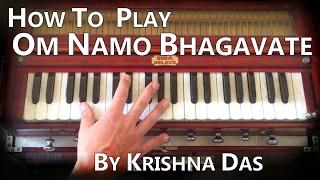 Learn Kirtan -  Om Namo Bhagavate Vasudevaya by Krishna Das on Harmonium