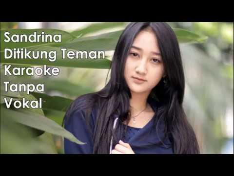 Sandrina - Ditikung Teman Tanpa Vokal + Lirik High Quality