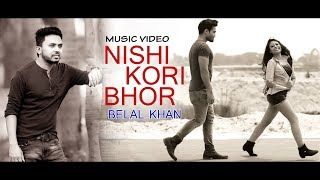 Bangla new song 2015 Nishi Kori Bhor by Belal Khan