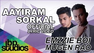 Emzzie Boi - Aayiram Sorkal feat Mugen Rao MGR (Lyric Video)