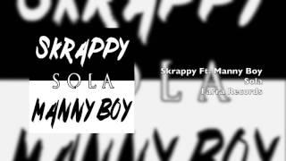 Skrappy Y Manny Boy - Sola
