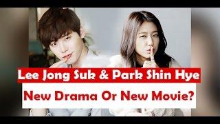 Park Shin Hye And Lee Jong Suk New Drama Or New Movie