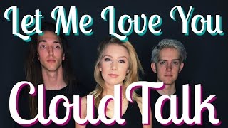 """""""Let Me Love You"""" COVER W/ CLOUDTALK   Courtney Miller"""