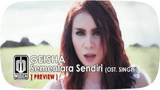 GEISHA - Sementara Sendiri (OST. SINGLE) | Preview