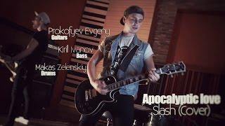 Apocalyptic love - Slash (cover by Zhenya Prokofyev, Kirill Ivanov, Makas Zelenskiy)