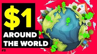What A Dollar ($1) Gets You Around The World - #2